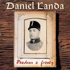 Daniel Landa - Pozdrav z fronty - CD /plast/