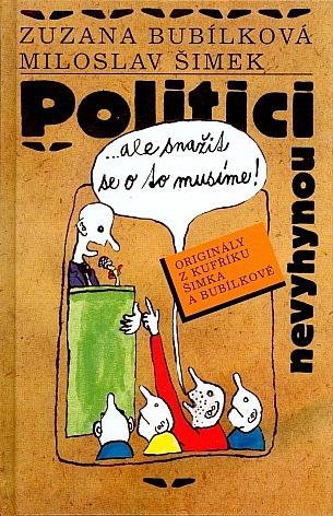 Politici nevyhynou...ale snažit se o to musíme! - Zuzana Bubílková a Miloslav Šimek