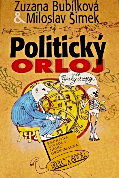 Politický orloj aneb Figurky se vracejí - Zuzana Bubílková a Miloslav Šimek