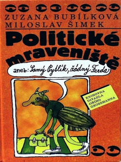 Politické mraveniště aneb: Samý pytlík, žádný Ferda - Zuzana Bubílková a Miloslav Šimek