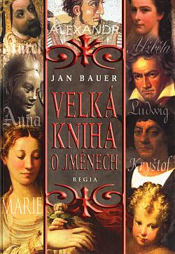 Velká kniha o jménech - Jan Bauer