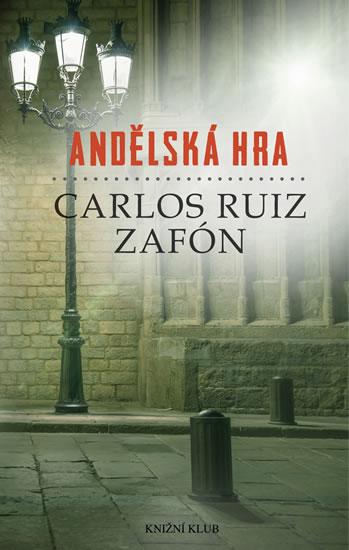 Andělská hra - Carlos Ruiz Zafón /bazarové zboží/