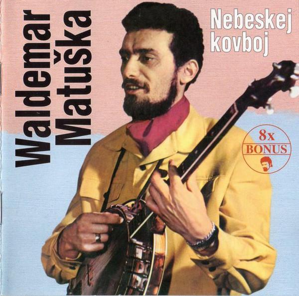 Waldemar Matuška - Nebeskej kovboj - CD /plast/