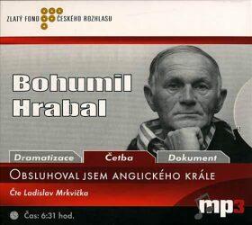 Obsluhoval jsem anglického krále - Bohumil Hrabal - Audiokniha - CD /digipack malý/