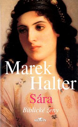 Sára - Biblické ženy - Marek Halter
