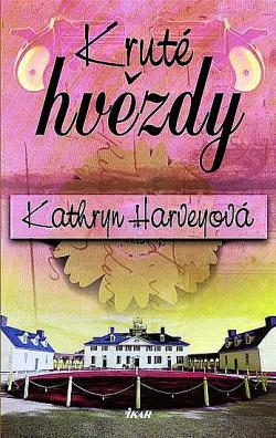 Kruté hvězdy - Kathryn Harveyová