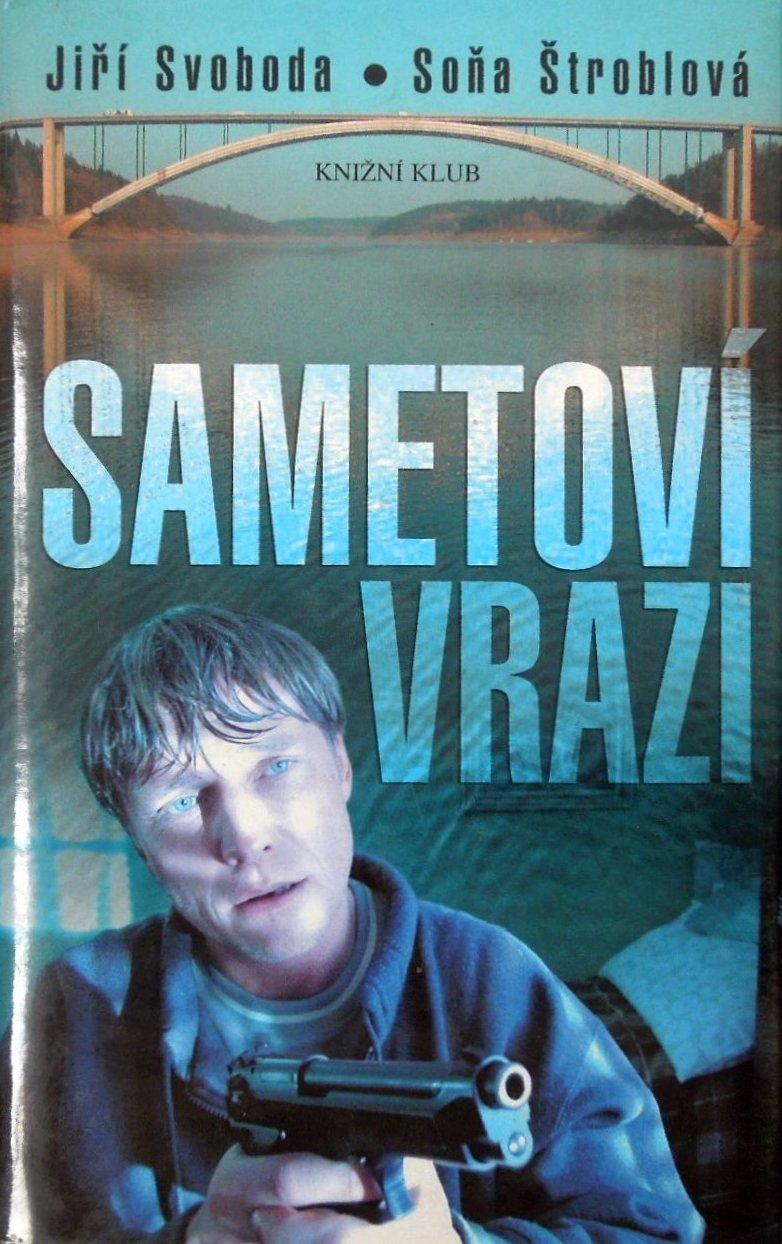 Sametoví vrazi - Jiří Svoboda , Soňa Štroblová