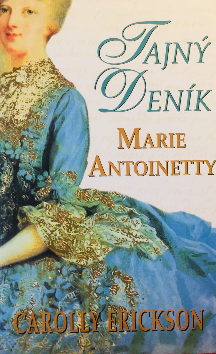 Tajný deník Marie Antoinetty - Carollyn Erickson