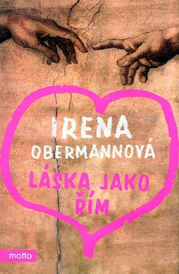Láska jako Řím - Irena Obermannová