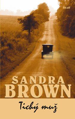 Tichý muž - Sandra Brown /bazarové zboží/