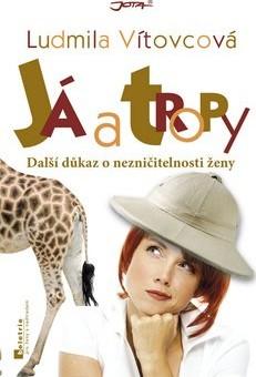 Já a tropy - Ludmila Vítovcová /bazarové zboží/