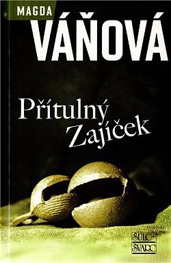 Přítulný Zajíček - Magda Váňová
