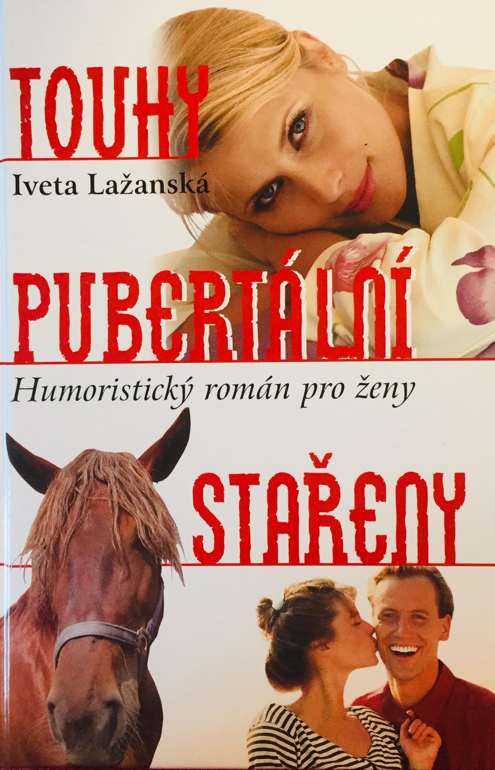 Touhy pubertální stařeny - Iveta Lažanská