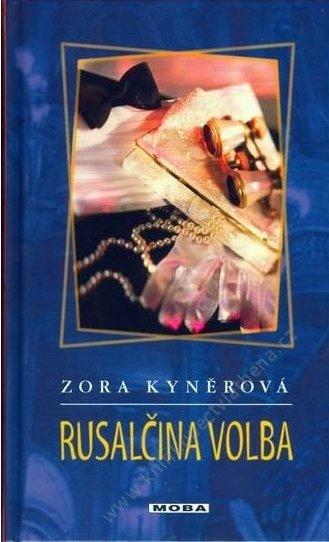 Rusalčina volba - Zora Kyněrová