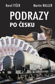 Podrazy po Česku - Karel Fišer, Martin Waller