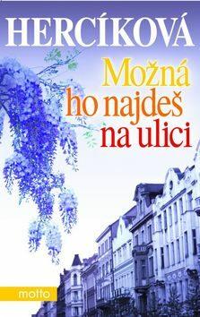 Možná ho najdeš na ulici - Iva Hercíková