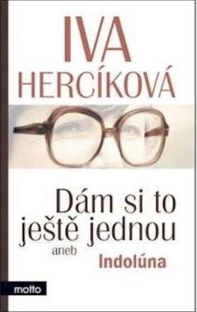 Dám si to ještě jednou aneb Indolúna - Iva Hercíková