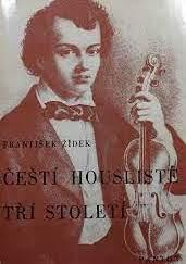 Čeští houslisté tří století - František Žídek /bazarové zboží/