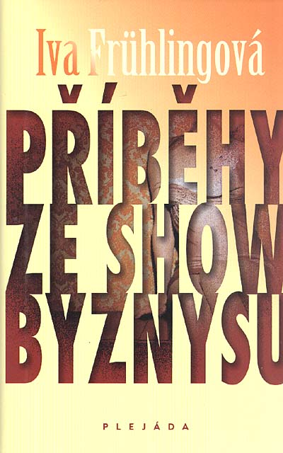 Příběhy ze Showbyznysu - Iva Frühlingová /bazarové zboží/