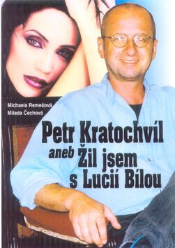 Petr Kratochvíl aneb Žil jsem s Lucií Bílou - Michaela Remešová, Milada Čechová /bazarové zboží/