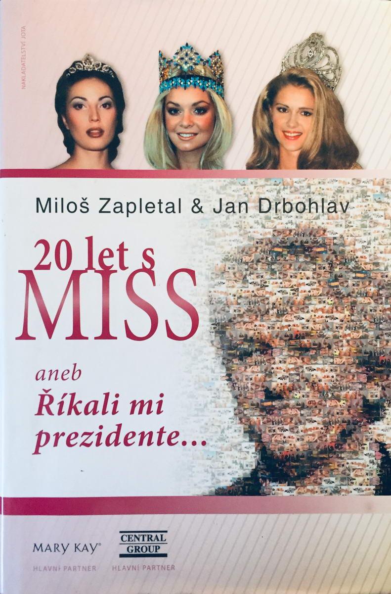 20 let s Miss aneb Říkali mi prezidente... - Miloš Zapletal & Jan Drbohlav /bazarové zboží/