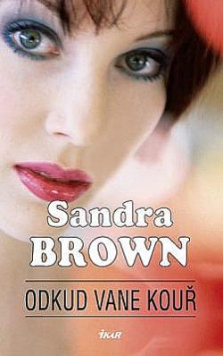 Odkud vane kouř - Sandra Brown