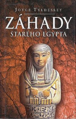 Záhady starého Egypta - Joyce Tyldesley