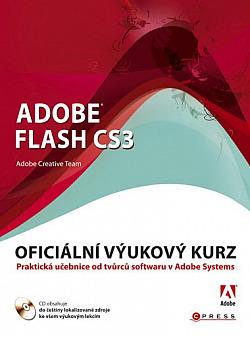 Adobe Flash CS3 - Oficiální výukový kurz - Adobe Creative Team /bazarové zboží/