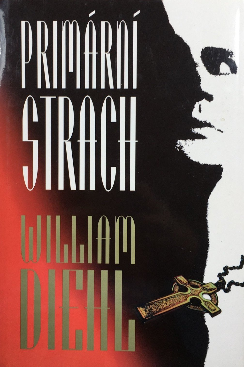 Primární strach - William Diehl