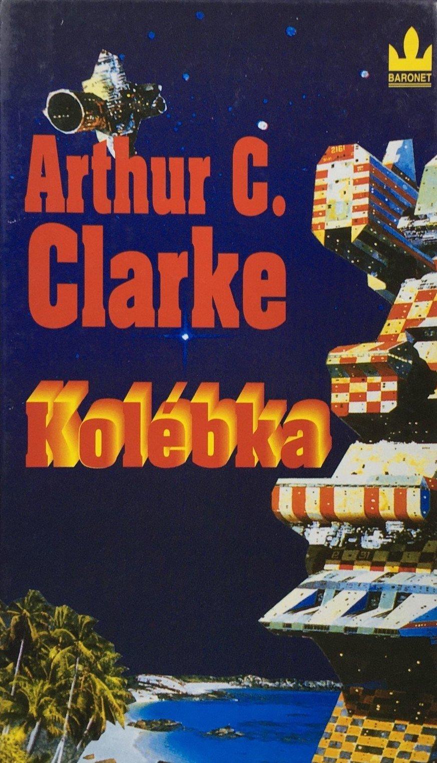 Kolébka - Arthur C. Clarke /bazarové zboží/