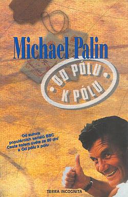 Od pólu k pólu - Michael Palin /bazarové zboží/