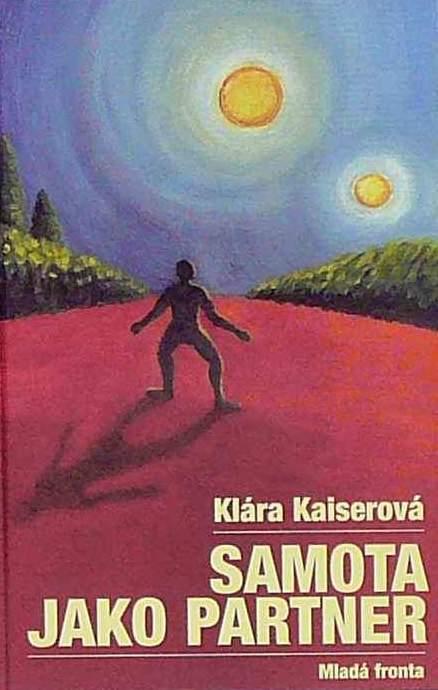 Samota jako partner - Klára Kaiserová