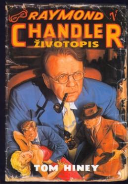 Raymond Chandler - Životopis - Tom Hiney