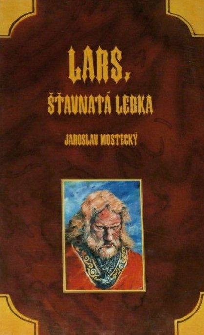 Lars, šťavnatá lebka - Jaroslav Mostecký