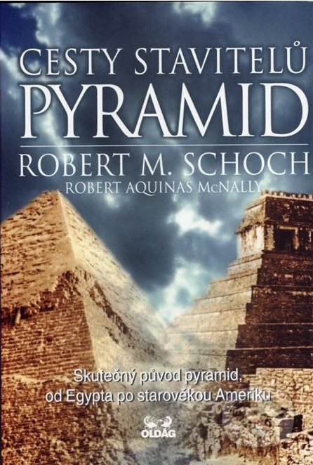 Cesty stavitelů pyramid - Robert M. Schoch
