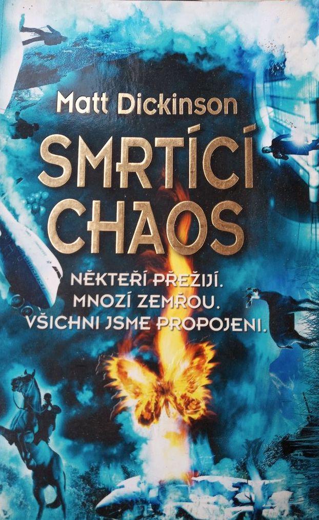 Smrtící chaos - Matt Dickinson /bazarové zboží/