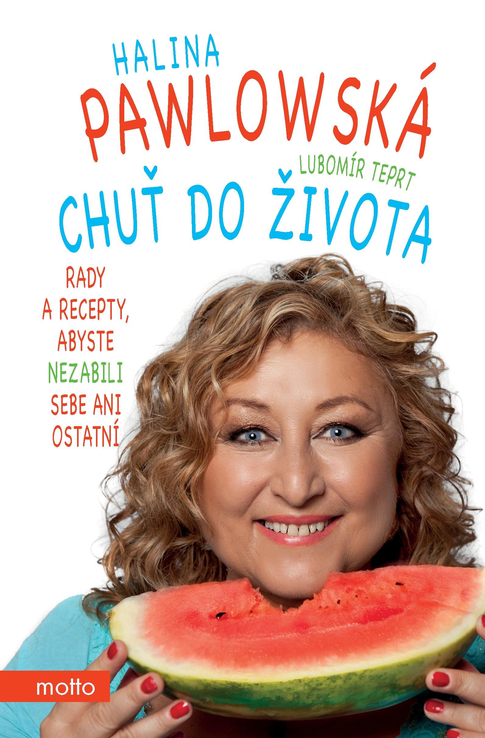 Chuť do života - Halina Pawlowská, Lubomír Teprt