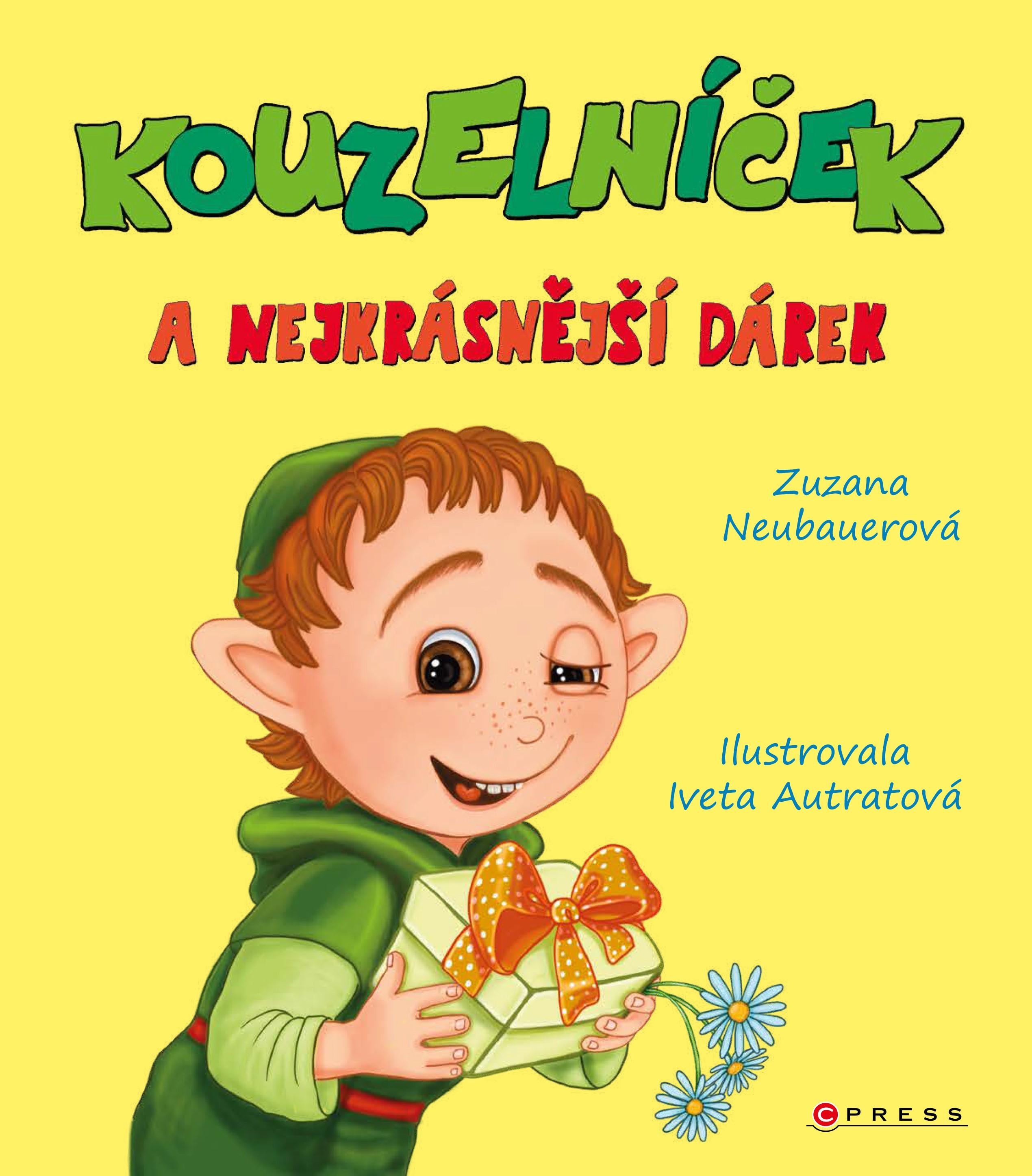 Kouzelníček a nejkrásnější dárek - Zuzana Neubauerová