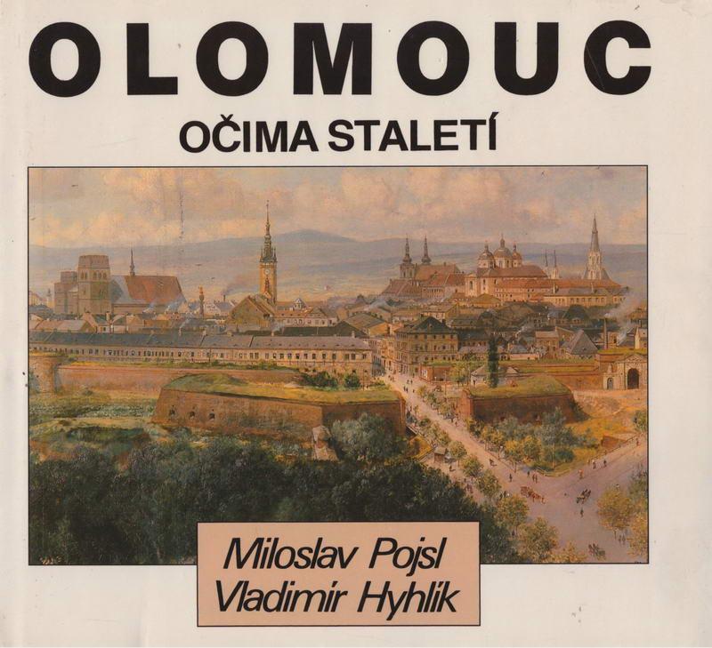 Olomouc očima staletí - Miloslav Pojsl, Vladimír Hyhlík
