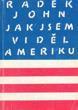 Jak jsem viděl Ameriku - Radek John /bazarové zboží/