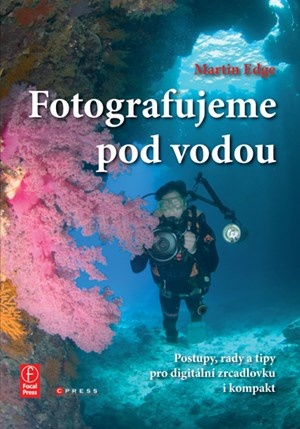Fotografujeme pod vodou - Martin Edge ( bazarové zboží )