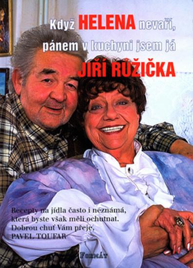 Když Helena nevaří, pánem v kuchyni jsem já - Jiří Růžička