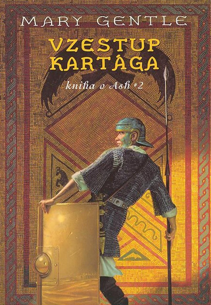 Vzestup Kartága - kniha o Ash 2 - Mary Gentle