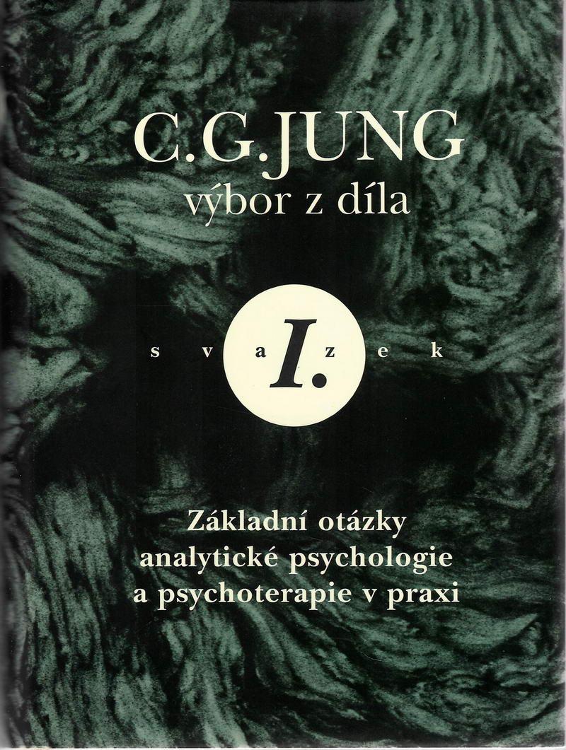 Výbor z díla I. - Základní otázky analytické psychologie a psychoterapie v praxi - C.G. Jung