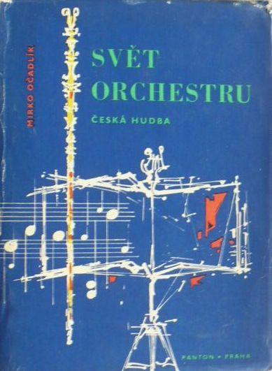 Svět orchestru - Mirko Očadlík /bazarové zboží/