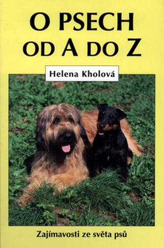 O psech od A do Z - Helena Kholová /bazarové zboží/