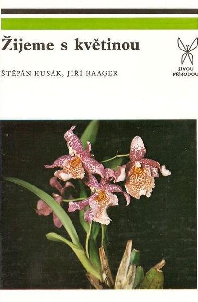 Žijeme s květinou - Štěpán Husák, Jiří Haager /bazarové zboží/