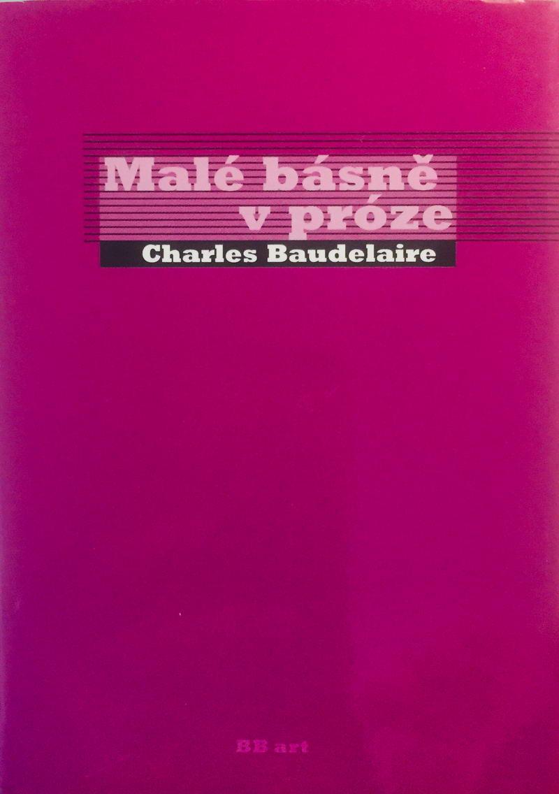 Malé básně v próze - Charles Baudelaire