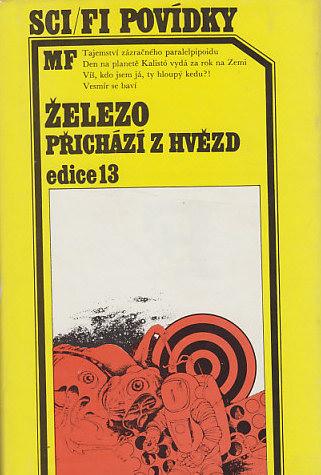 Sci/fi povídky - Železo přichází z hvězd - kolektiv autorů /bazarové zboží/