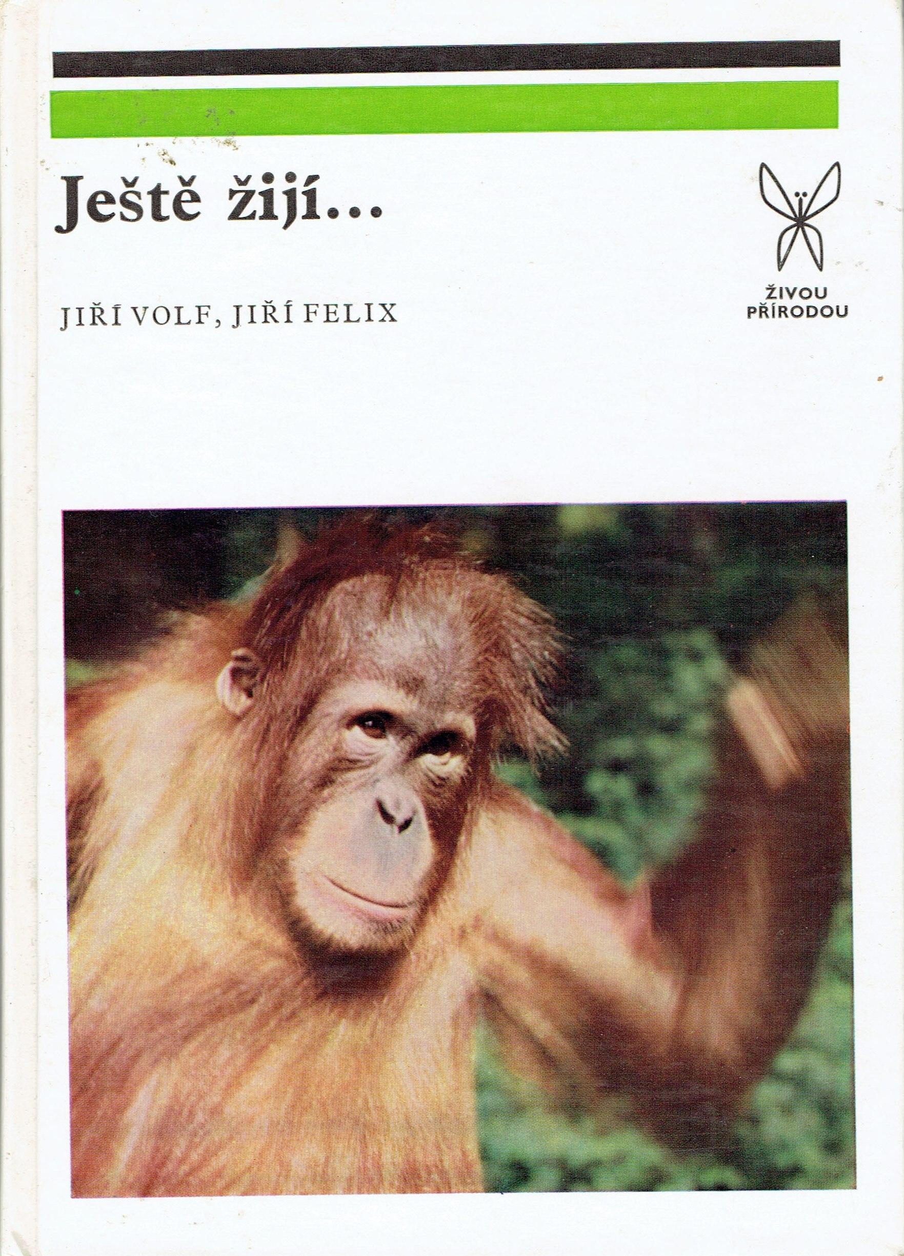 Ještě žijí... - Jiří Volf, Jiří Felix /bazarové zboží/